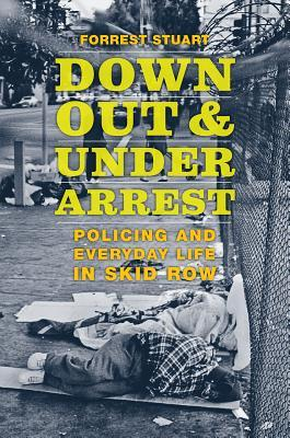 Down, Out, and Under Arrest