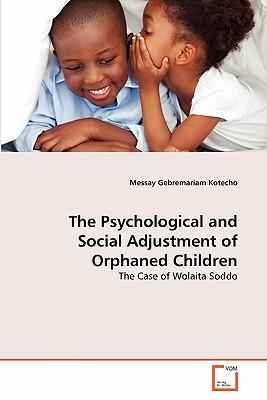 The Psychological and Social Adjustment of Orphaned Children