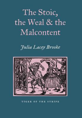 The Stoic, the Weal and the Malcontent
