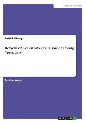 Review on Social Anxiety Disorder among Teenagers