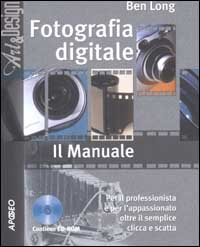 Fotografia digitale. Il manuale.