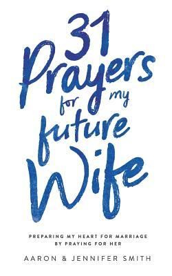 31 Prayers for My Fu...