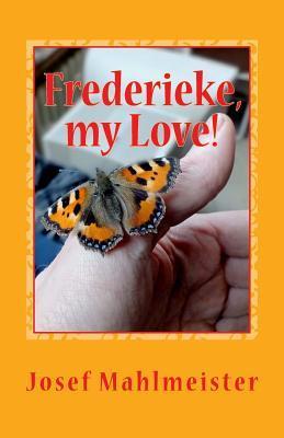 Frederieke, My Love!