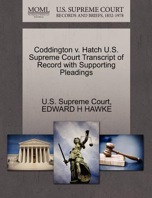 Coddington V. Hatch U.S. Supreme Court Transcript of Record with Supporting Pleadings