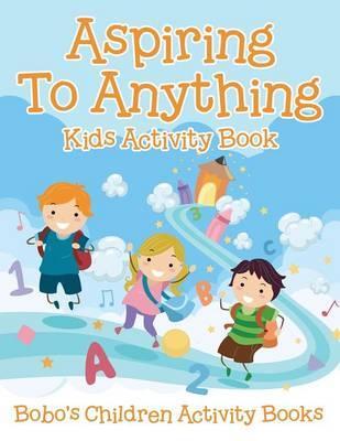 Aspiring To Anything Kids Activity Book