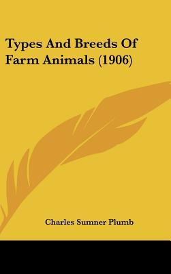 Types and Breeds of Farm Animals (1906)