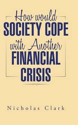 How Would Society Cope With Another Financial Crisis