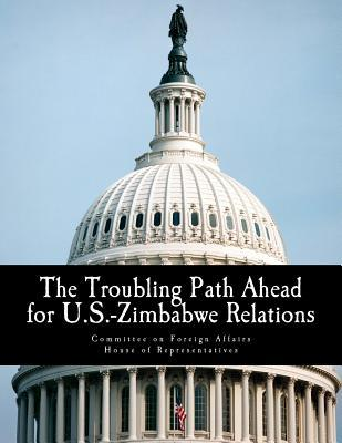 The Troubling Path Ahead for U.s.-zimbabwe Relations
