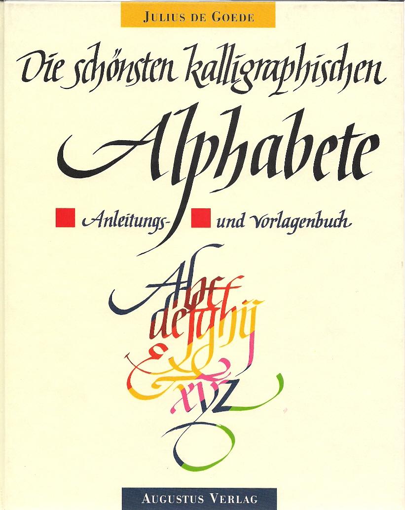 Die schönsten kalligraphischen Alphabete. Anleitungs- und Vorlagenbuch