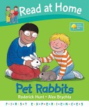 Read at Home: First Experiences: Pet Rabbits