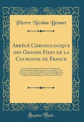 Abrégé Chronologique des Grands Fiefs de la Couronne de France