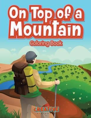 On Top of a Mountain Coloring Book