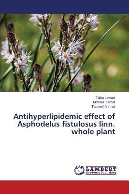 Antihyperlipidemic effect of Asphodelus fistulosus linn. whole plant