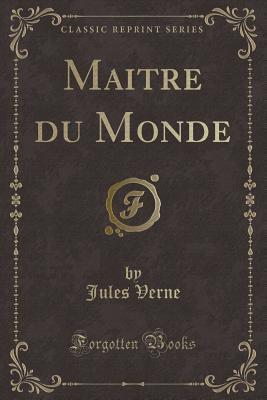 Maitre du Monde (Classic Reprint)