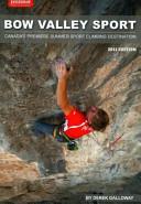 Bow Valley Sport: Canada's Premiere Summer Sport Climbing Destination