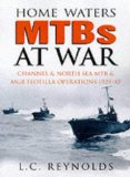 Home waters MTBs and MGBs at war, 1939-1945