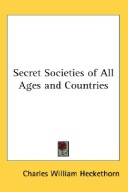 Secret Societies of All Ages and Countries