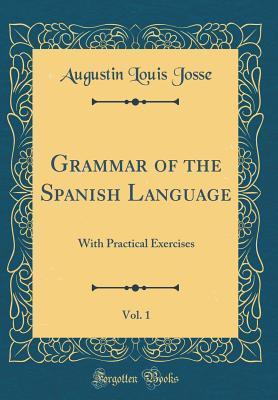 Grammar of the Spanish Language, Vol. 1