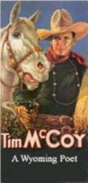 Tim Mccoy - A Wyoming Poet
