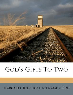 God's Gifts to Two