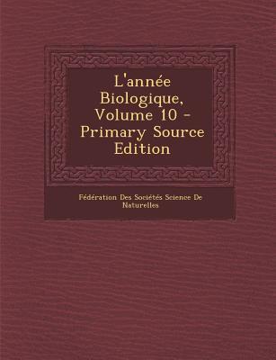 L'Annee Biologique, Volume 10