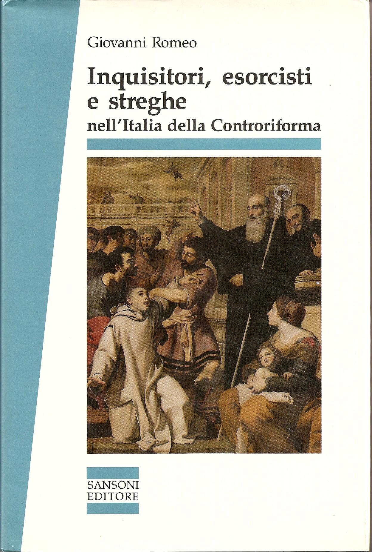 Inquisitori, esorcisti e streghe nell'Italia della Controriforma