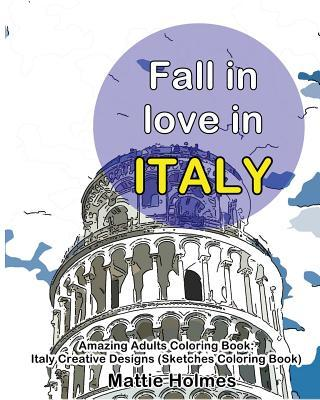 Fall in Love in Italy Amazing Adults Coloring Book