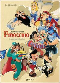 Le avventure di Pinocchio. Storia e storie di un burattino. Ediz. illustrata