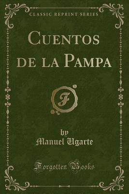 Cuentos de la Pampa (Classic Reprint)