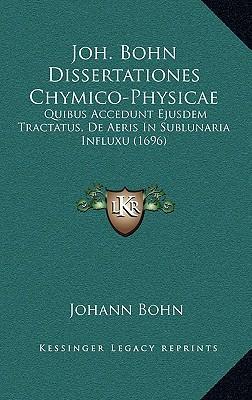 Joh. Bohn Dissertationes Chymico-Physicae