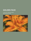 Golden Face; a Tale of the Wild West