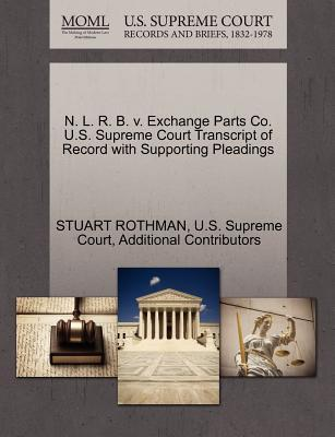 N. L. R. B. V. Exchange Parts Co. U.S. Supreme Court Transcript of Record with Supporting Pleadings