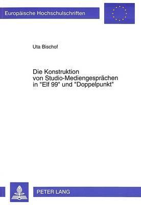 Die Konstruktion von Studio-Mediengesprächen in «Elf 99» und «Doppelpunkt»
