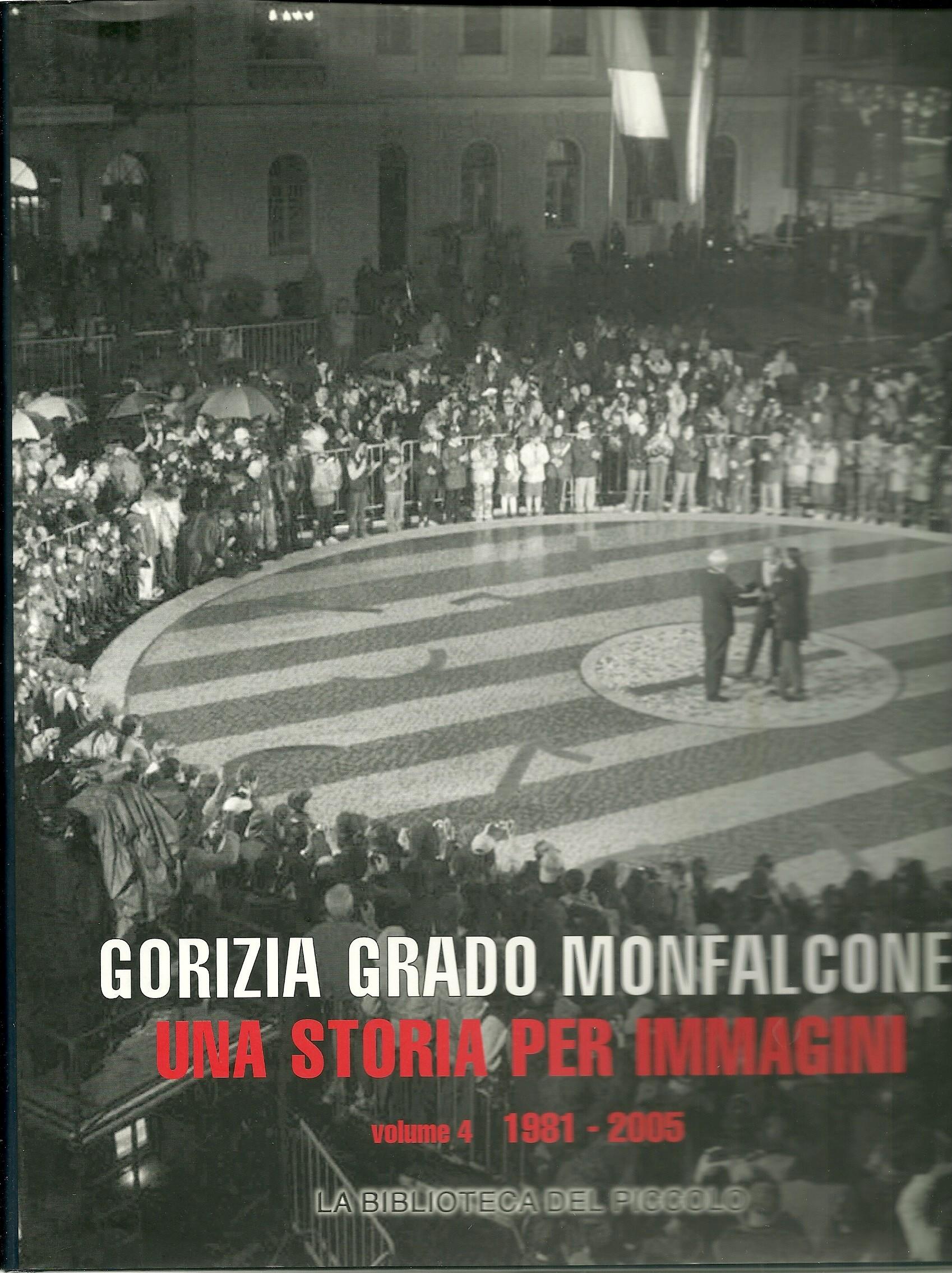 Gorizia, Grado, Monfalcone: una storia per immagini - Vol. 4