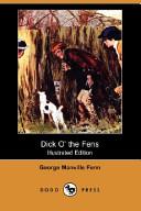 Dick O' the Fens (Illustrated Edition) (Dodo Press)