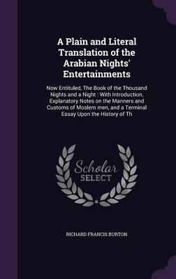 A Plain and Literal Translation of the Arabian Nights' Entertainments