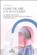 Comunicare, un successo! La cassetta degli attrezzi per lavorare nel mondo della comunicazione e dell'informazione