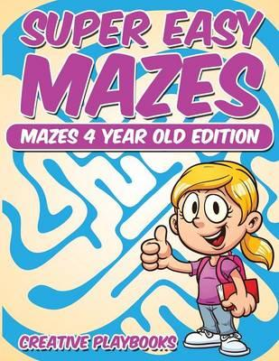 Super Easy Mazes Mazes 4 Year Old Edition