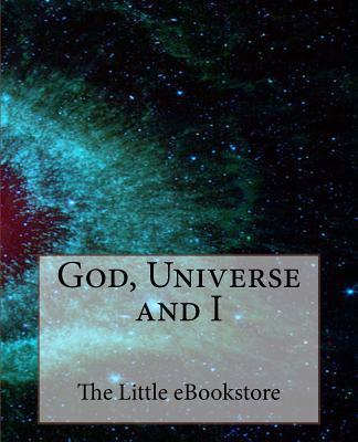God, Universe and I