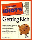 The Complete Idiot's Guide to Getting Rich