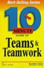 Ten Minute Guide to Teams and Teamwork