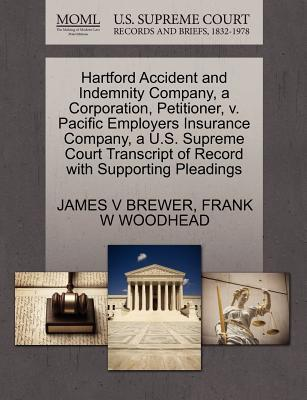 Hartford Accident and Indemnity Company, a Corporation, Petitioner, V. Pacific Employers Insurance Company, A U.S. Supreme Court Transcript of Record