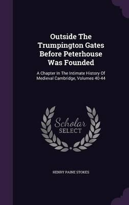 Outside the Trumpington Gates Before Peterhouse Was Founded