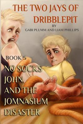 No Socks John and the Jomnasium Disaster