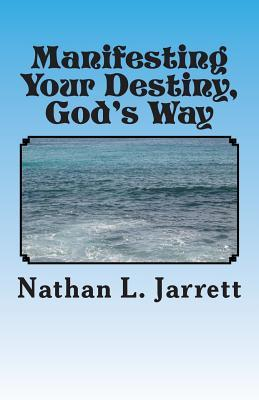 Manifesting Your Destiny, God's Way