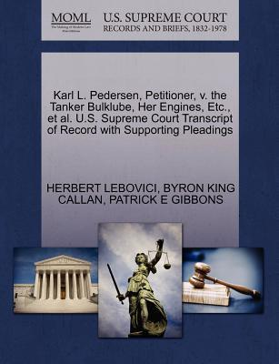 Karl L. Pedersen, Petitioner, V. the Tanker Bulklube, Her Engines, Etc., et al. U.S. Supreme Court Transcript of Record with Supporting Pleadings