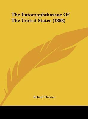 The Entomophthoreae of the United States (1888)