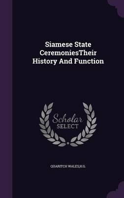 Siamese State Ceremoniestheir History and Function