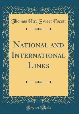 National and International Links (Classic Reprint)
