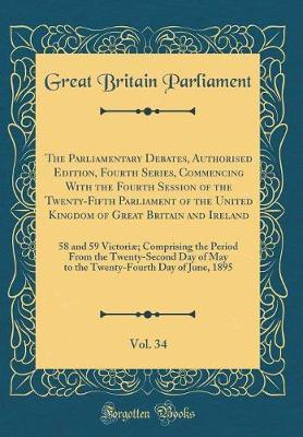 The Parliamentary Debates, Authorised Edition, Fourth Series, Commencing With the Fourth Session of the Twenty-Fifth Parliament of the United Kingdom ... Comprising the Period From the Twenty-Second